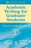 Academic Writing for Graduate Students: Essential Skills and Tasks (Michigan Series in English for Academic & Professional Purpo) (Michigan Series in English for Academic & Professional Purposes)