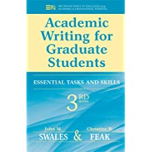 Academic Writing for Graduate Students: Essential Tasks and Skills (Michigan Series in English for Academic & Professional Purposes)
