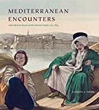 Mediterranean Encounters: Artists Between Europe and the Ottoman Empire, 1774-1839