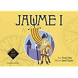 Jaume I (Els més GRANS per als més PETITS)