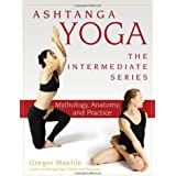 Ashtanga Yoga — The Intermediate Series (Ashtanga Yoga Intermediate Series)