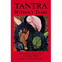 Tantra without Tears by Christopher S Hyatt (2008-06-15)