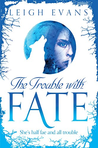 The Trouble With Fate (Mystwalker Book 1) (English Edition) -