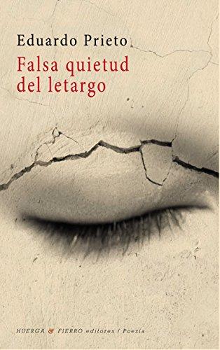 FALSA QUIETUD DEL LETARGO (Poesía) por EDUARDO PRIETO