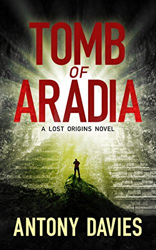 Tomb of Aradia (Lost Origins Book 1)