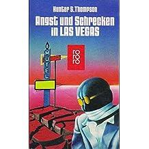 Angst und Schrecken in Las Vegas. Eine wilde Reise in das Herz des amerikanischen Traums.