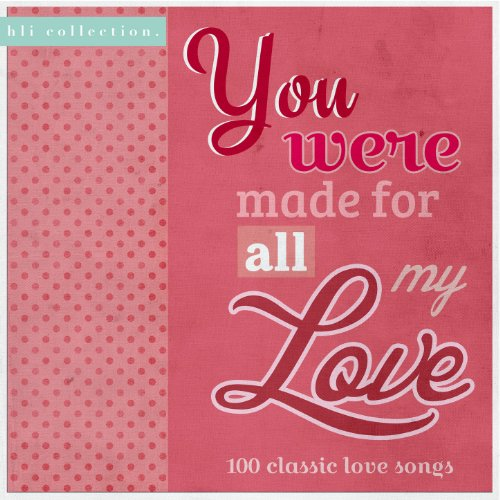 You Were Made for All My Love:...