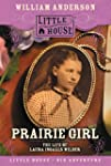 Prairie Girl: The Life of Laura Ingal...