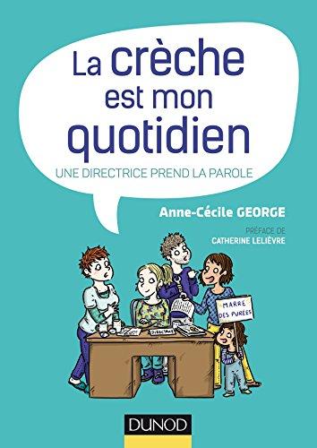 La crèche est mon quotidien - Une directrice prend la parole par Anne-Cécile George