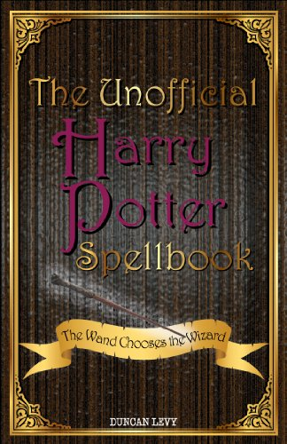 The Unofficial Harry Potter Spellbook: The Wand Chooses the Wizard ...