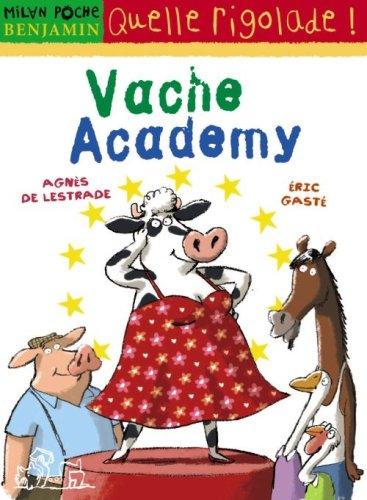 Vache Academy par Agnès de Lestrade, Eric Gasté