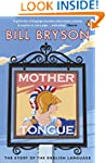 Mother Tongue: The Story of the Engli...