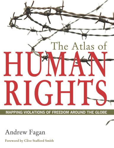 The Atlas of Human Rights: Mapping Violations of Freedom Around the Globe (Atlas Of... (University of California Press))