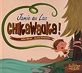 Jamie a des tentacules !, Tome 3 : Jamie au lac Chikawauka