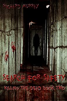 Search for Safety: Killing the Dead Book Two by [Murray, Richard]