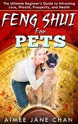 Feng Shui For Pets (Feng Shui For Women Book 2) (English Edition)