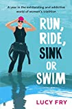 RUN, RIDE, SINK OR SWIM