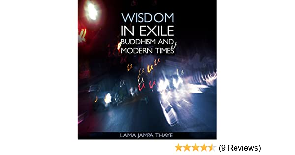 Wisdom in Exile Buddhism and Modern Times