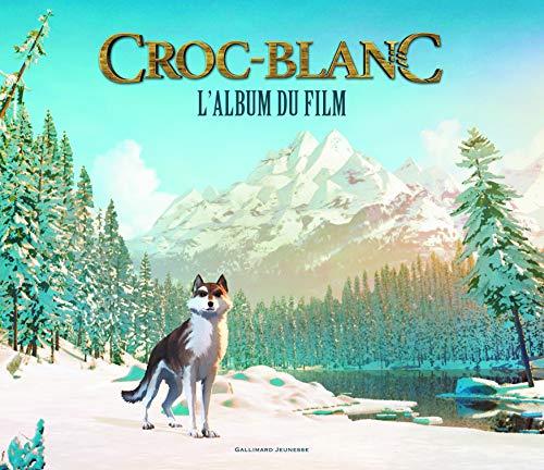 Croc-Blanc: L'album du film par Valérie Latour-Burney