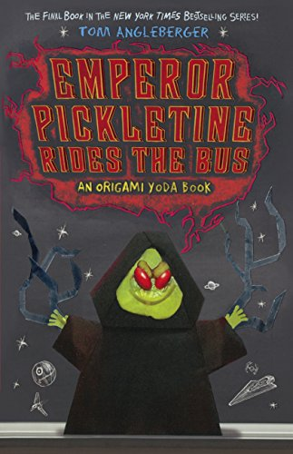 Emperor Pickletine Rides the Bus (Origami Yoda Books)
