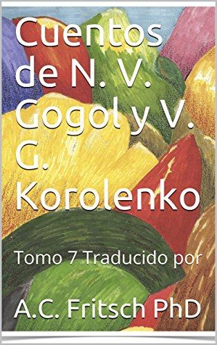 Cuentos de N. V. Gogol y V. G. Korolenko: Tomo 7 Traducido por (Literatura Rusa)