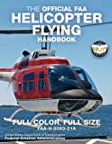 The Official FAA Helicopter Flying Handbook: Full Color, Full Size: FAA-H-8083-21A - Giant 8.5