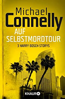 Auf Selbstmord-Tour: Drei Harry Bosch-Storys