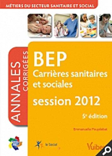 Formation BEP Carrières Sanitaires et Sociales, matières générales et professionnelles - Itinéraires pro - Annales corrigées session 2012