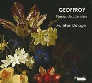 Geoffroy : Pièces de clavecin. Delage.