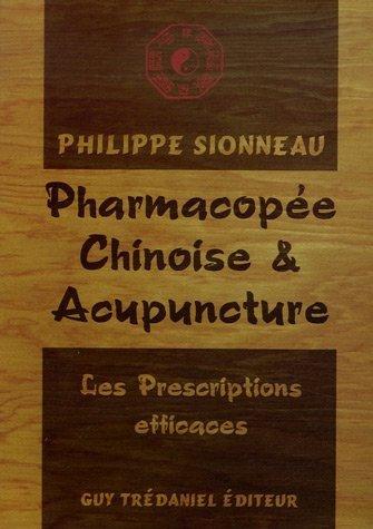 Pharmacopée chinoise et Acupuncture : Les Prescriptions efficaces