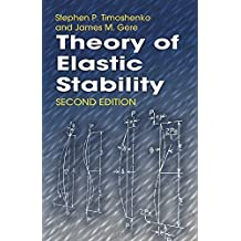 Theory of Elastic Stability (Dover Civil and Mechanical Engineering) 2nd edition by Stephen P. Timoshenko, James M. Gere (2009) Paperback