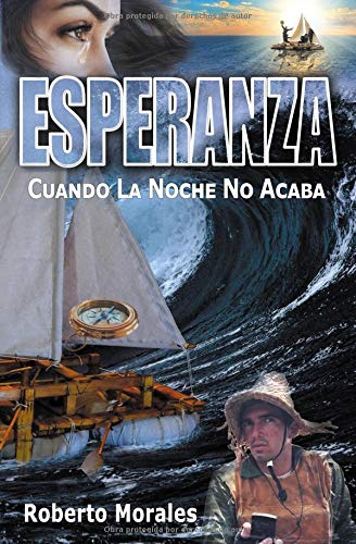 Esperanza: Cuando La Noche No Acaba por Roberto Morales