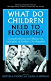 What Do Children Need to Flourish?: Conceptualizing and Measuring Indicators of Positive Development: 3 (The Search Institute Series on Developmentally Attentive Community and Society)