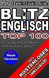 TOP 100 ENGLISCH LERNEN für Anfänger: Die 100 meistgebrauchten Wörter nach Babbel-Häufigkeit sortiert! Kostenloses Autolern-Ticket um schnell und leicht zu lernen inklusive!