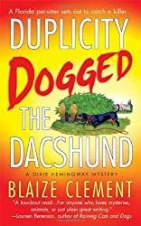 Duplicity Dogged the Dachshund (Dixie Hemingway Mysteries)
