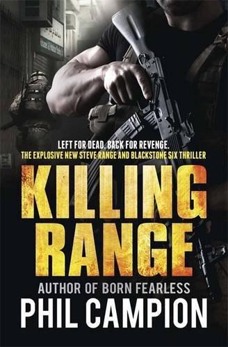 Killing Range: Left for Dead. Back for Revenge. by Phil Campion (2013-06-06)