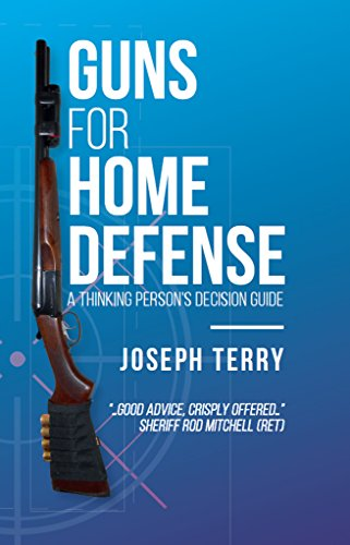 Guns for Home Defense: A Thinking Person's Decision Guide (English Edition)