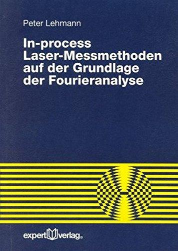 In-process Laser-Messmethoden auf der Grundlage der Fourieranalyse (Reihe Technik)