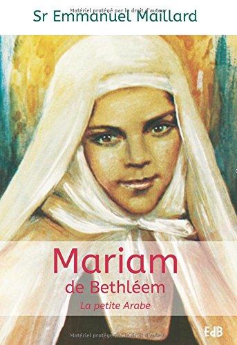 Mariam de Bethléem : La petite Arabe par Emmanuel Maillard