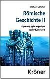 Römische Geschichte / Römische Geschichte II: Rom und sein Imperium in der Kaiserzeit - Michael Sommer