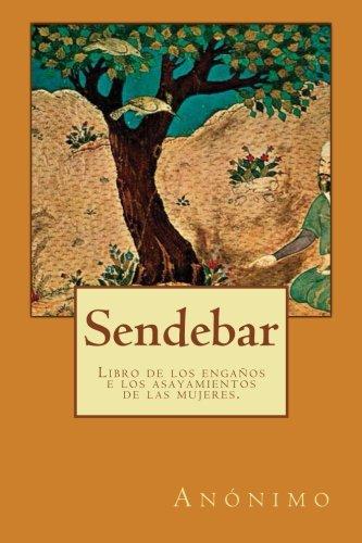 Sendebar: Libro de los engaños e los asayamientos de las mujeres.: Volume 13 (Clásicos castellanos)