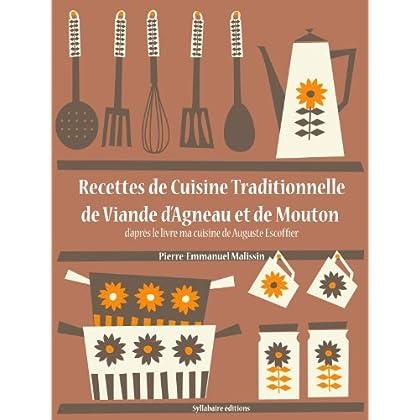 Recettes de Cuisine Traditionnelle de Viande d'Agneau et de Mouton (La cuisine d'Auguste Escoffier t. 13)