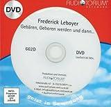 Leboyer, Fréderick: Gebären, Geboren werden und dann... 1 DVD – 662D