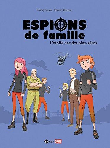 Espions de famille, Tome 04 : L'toffe des double zros