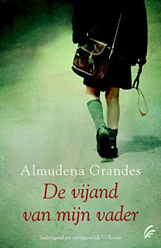 De vijand van mijn vader (Dutch Edition) eBook: Almudena Grandes ...