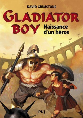 1. Gladiator Boy : Naissance d'un héros