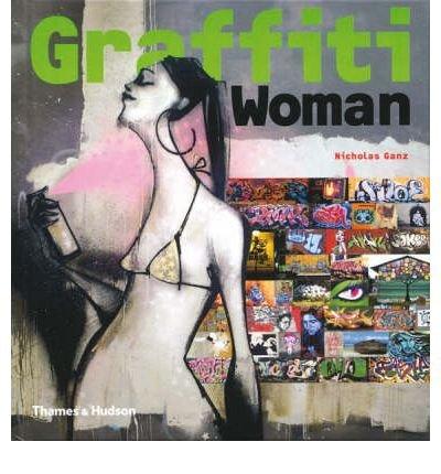 Graffiti Woman!: Graffiti and Street Art from Five Continents (Street Graphics / Street Art) (Hardback) - Common