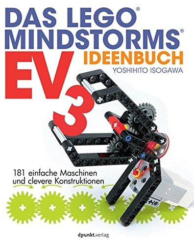Das LEGO®-MINDSTORMS®-EV3-Ideenbuch: 181 einfache Maschinen und clevere Konstruktionen