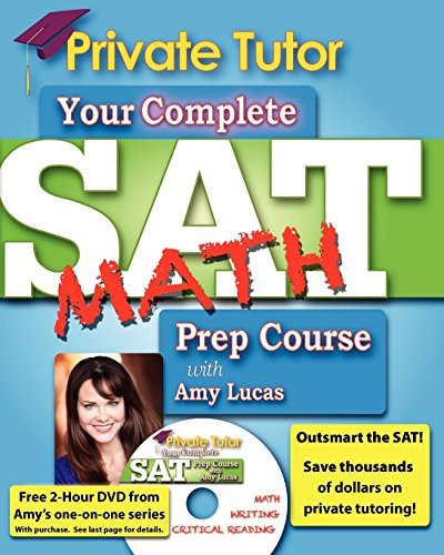 Your Complete SAT Math Prep Course with Amy Lucas (Your Complete Sat Prep Course)