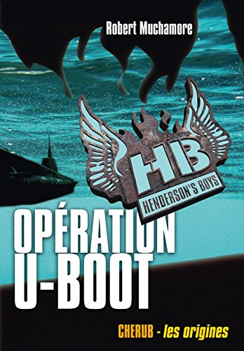 Henderson's Boys (Tome 4) - Opération U-Boot